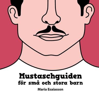 bokomslag Mustaschguiden för små och stora barn