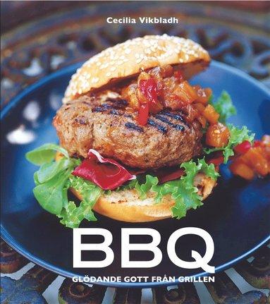 bokomslag BBQ : Glödande gott från grillen