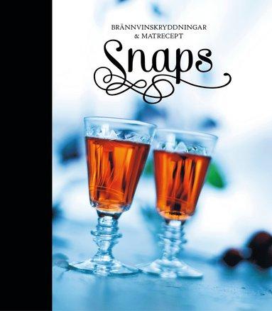 bokomslag Snaps : brännvinskryddningar & matrecept