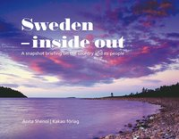 bokomslag Sweden - inside out : a snapshot briefing on the country and its people