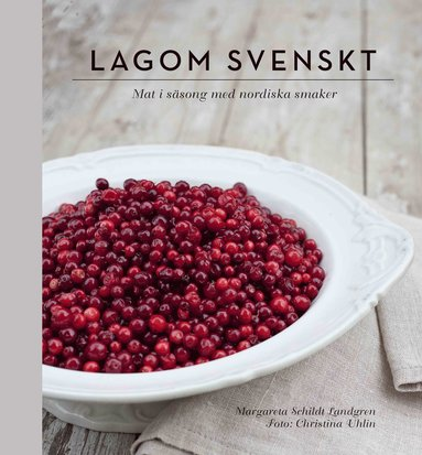 bokomslag Lagom svenskt : säsongernas bästa smaker