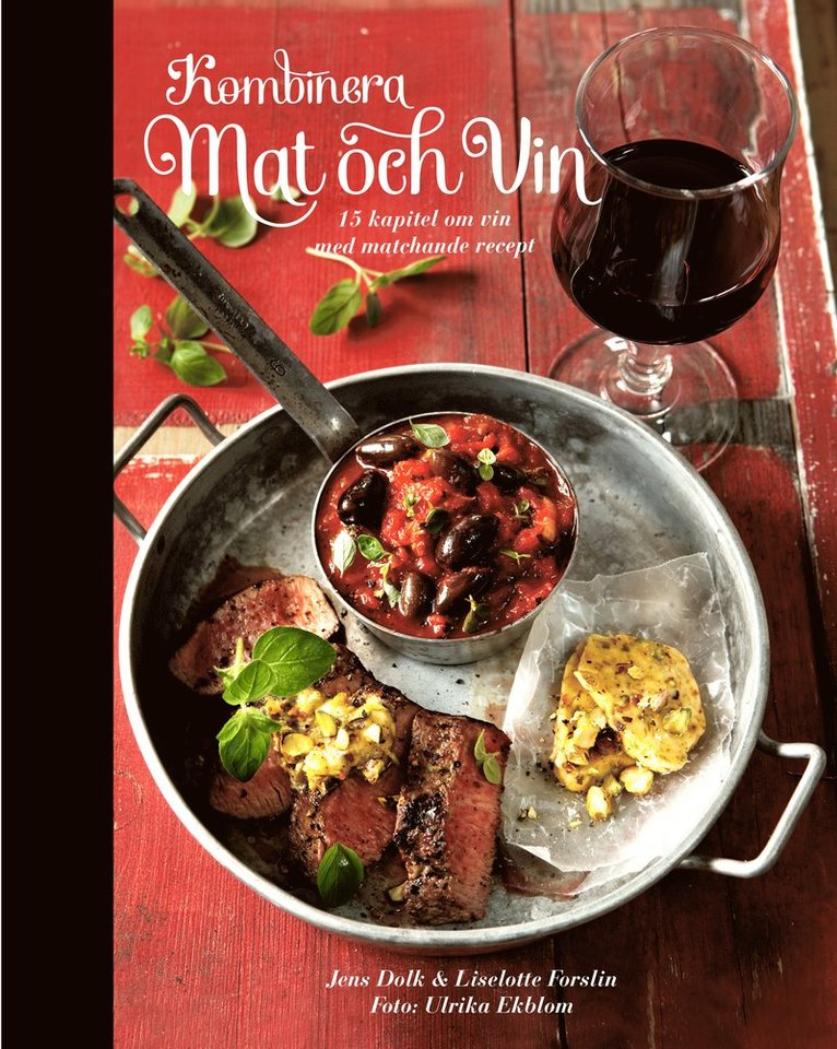 Kombinera mat och vin : 15 kapitel om vin med matchande recept 1
