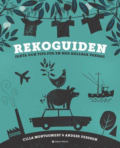 bokomslag Rekoguiden : fakta och tips för en mer hållbar vardag