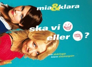 bokomslag Mia & Klara : ska vi skratta eller gråta?