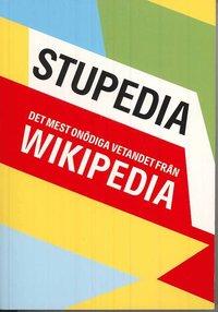 Stupedia : de mest onödiga vetandet från