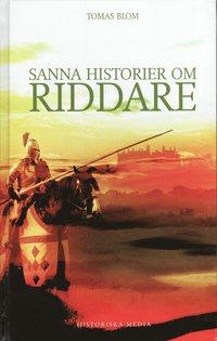 bokomslag Sanna historier om riddare
