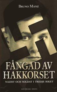 bokomslag Fångad av hakkorset : nazist och soldat i Tredje riket