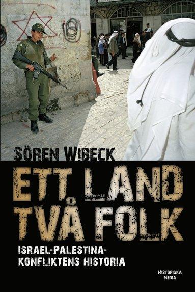 bokomslag Ett land två folk : Israel-Palestinakonfliktens historia