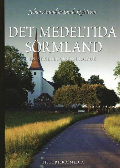 bokomslag Det medeltida Sörmland : en arkeologisk guidebok