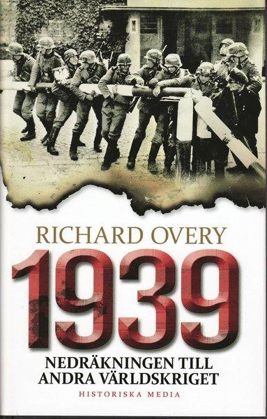 bokomslag 1939 : nedräkningen till andra världskriget