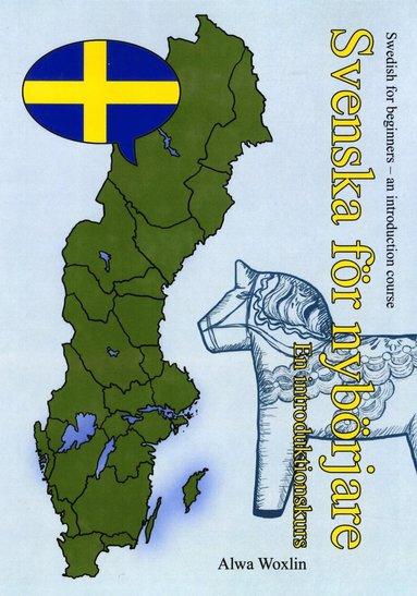 bokomslag Svenska för nybörjare : introduktionskurs i svenska för utbytesstudenter och andra nysvenskar