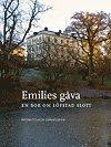 bokomslag Emilies gåva : en bok om Löfstad slott