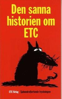 bokomslag Den sanna histotien om ETC. Det var en gång...