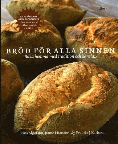 bokomslag Bröd för alla sinnen : baka hemma med tradition och känsla