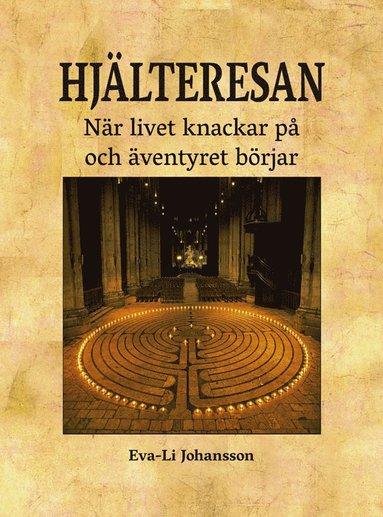 bokomslag Hjälteresan -När livet knackar på och äventyret börjar