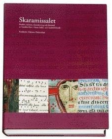 bokomslag Skaramissalet : studier, edition, översättning och faksimil av handskriften