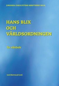 bokomslag Hans Blix och världsordningen : en vänbok