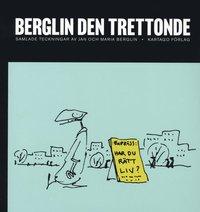 bokomslag Berglin den trettonde : samlade teckningar av Jan och Maria Berglin