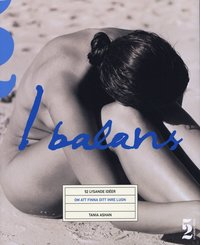 bokomslag I balans : 52 lysande idéer om att finna ditt inre lugn