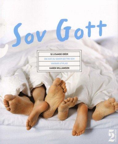 bokomslag Sov Gott! : 52 lysande idéer om hur du sover bättre och vaknar utvilad
