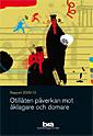 bokomslag Otillåten påverkan mot åklagare och domare