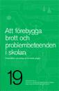 bokomslag Att förebygga brott och problembeteenden i skolan : presentation och analys av tre lokala projekt