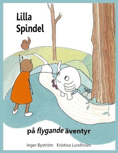 bokomslag Lilla Spindel på flygande äventyr