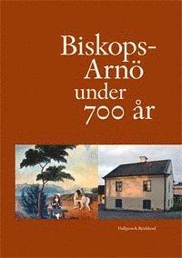 bokomslag Biskops-Arnö under 700 år