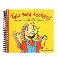 bokomslag Tala med tecken! : en bok med enkla tecken och gester för dig som pratar med små barn