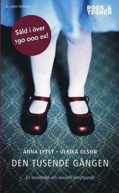 bokomslag Den tusende gången : en berättelse om sexuellt utnyttjande
