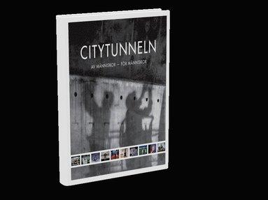 bokomslag Citytunneln : av människor för människor
