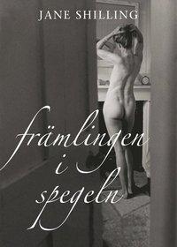 bokomslag Främlingen i spegeln : en memoar om medelåldern