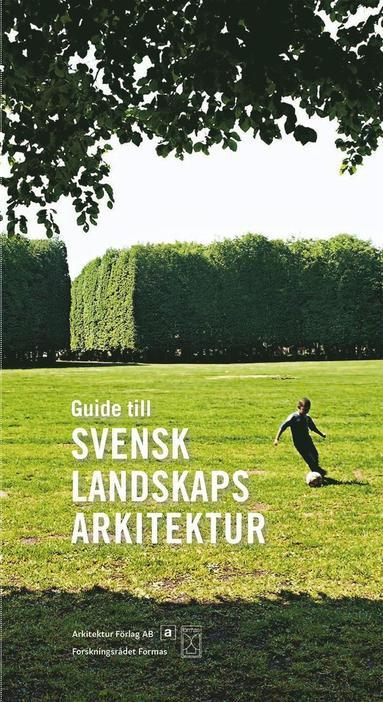 bokomslag Guide till svensk landskapsarkitektur