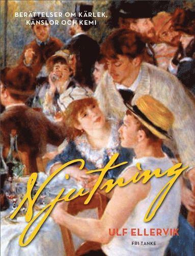 bokomslag Njutning : berättelser om kärlek, känslor och kemi