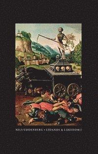 bokomslag Lidande och läkedom. 1, Medicinens historia fram till 1800