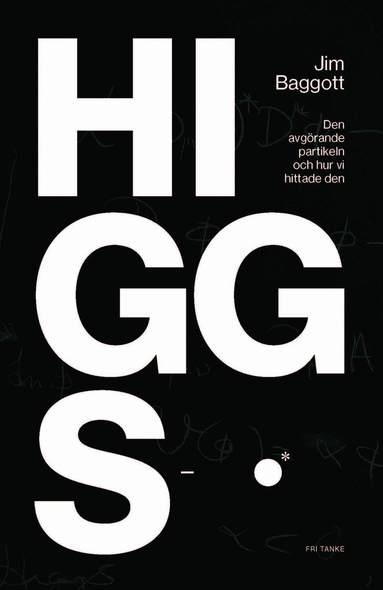 bokomslag Higgspartikeln : den avgörande partikeln och hur vi hittade den