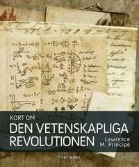 bokomslag Kort om den vetenskapliga revolutionen