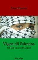bokomslag Vägen till Palestina - Två folk och ett stycke jord