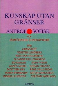 bokomslag Kunskap utan gränser - Antroposofisk filosofi i ett idéhistoriskt perspektiv