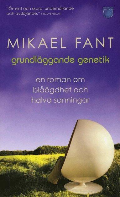 bokomslag Grundläggande genetik : en roman om blåögdhet och halva sanningar