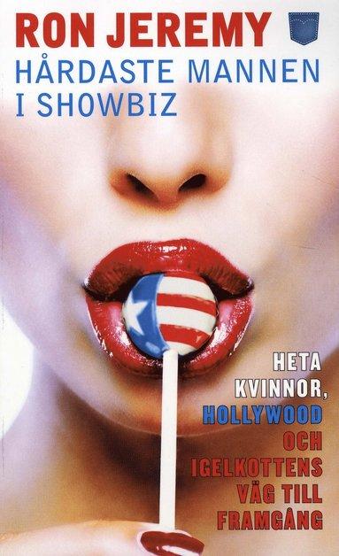 bokomslag Ron Jeremy : hårdaste mannen i showbiz