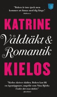 bokomslag Våldtäkt och romantik : en berättelse om kvinnlig sexualitet