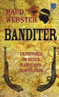 bokomslag Banditer : en historia om heder, hämnd och desperados