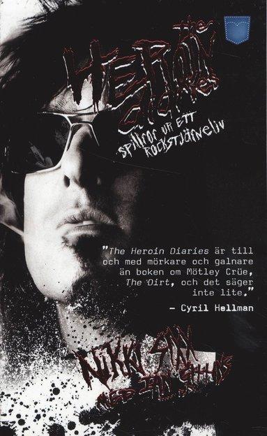 bokomslag The Heroin diaries : spillror ur ett rockstjärneliv