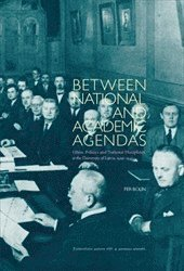 """bokomslag Between National and Academic Agendas : Ethnic Policies and 'National Disciplines"""" at the University of Latvia, 1919-1940"""