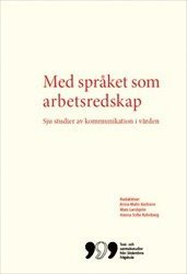 bokomslag Med språket som arbetsredskap: Sju studier av kommunikation i vården
