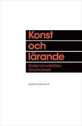 bokomslag Konst och lärande : essäer om estetiska lärprocesser