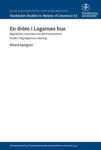bokomslag En dröm i Lagarnas hus : ögonblicket, människan och det transcendenta : studier i Stig Dagermans diktning