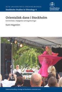 bokomslag Orientalisk dans i Stockholm : femininiteter, möjligheter och begränsningar