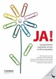 bokomslag JA! 2011 : Sveriges främsta inspiratörer och Bruce King om hur du får kul på jobbet